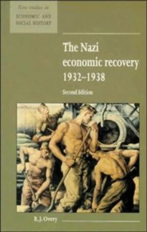 Nazi Economic Recovery, 1932-1938  2nd 1996 9780521557672 Front Cover
