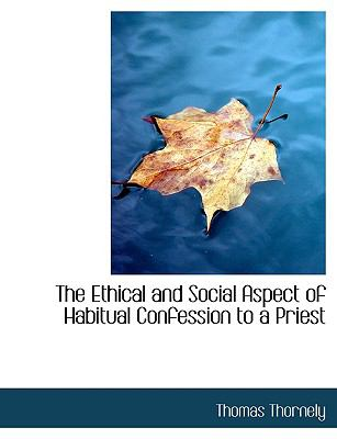 The Ethical and Social Aspect of Habitual Confession to a Priest:   2008 edition cover