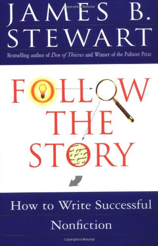 Follow the Story How to Write Successful Nonfiction  1998 9780684850672 Front Cover