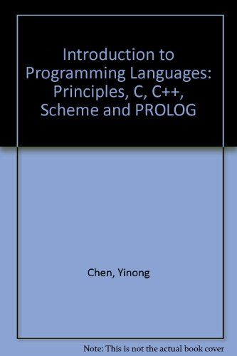 Introduction to Programming Languages : Principles, C, C++, Scheme and Prolog Revised 9780757503672 Front Cover