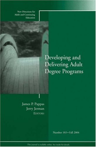 Developing and Delivering Adult Degree Programs   2004 edition cover