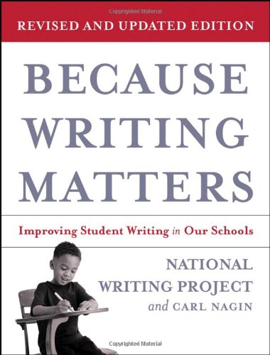 Because Writing Matters Improving Student Writing in Our Schools 2nd 2005 (Revised) edition cover