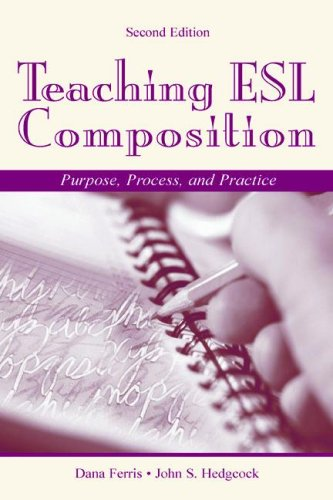Teaching ESL Composition Purpose, Process, and Practice 2nd 2004 (Revised) edition cover