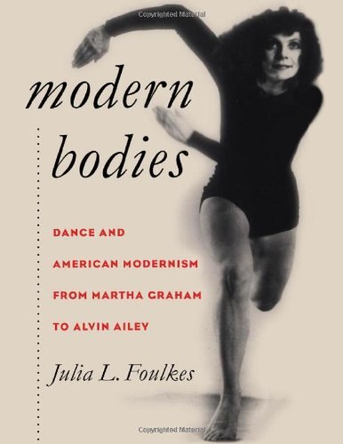 Modern Bodies Dance and American Modernism from Martha Graham to Alvin Ailey  2002 edition cover
