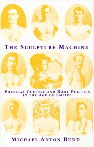 Sculpture Machine Physical Culture and Body Politics in the Age of Empire N/A edition cover