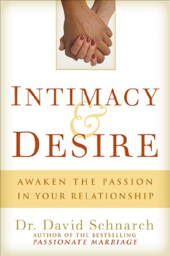 Intimacy and Desire Awaken the Passion in Your Relationship  2016 edition cover