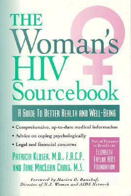 Woman's HIV Sourcebook A Guide to Better Health and Well-Being N/A 9780878338672 Front Cover