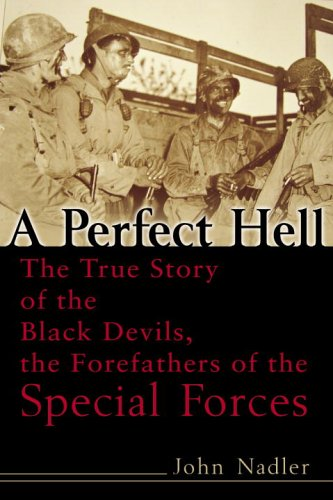 Perfect Hell The True Story of the Black Devils, the Forefathers of the Special Forces  2006 edition cover