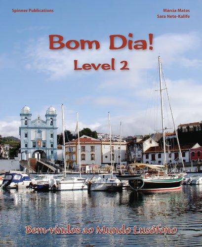 Bom Dia! Portuguese Language Textbook Level 2 : Portuguese Language Textbook  2007 edition cover