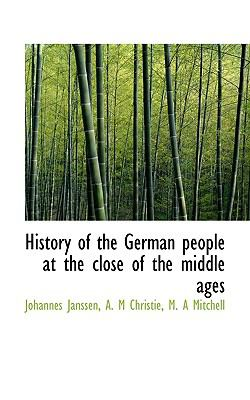 History of the German People at the Close of the Middle Ages  N/A 9781116659672 Front Cover