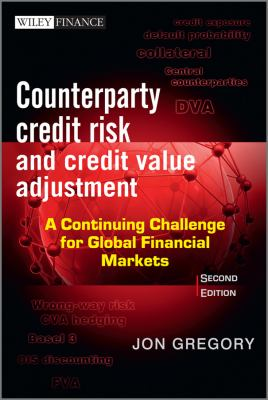 Counterparty Credit Risk and Credit Value Adjustment A Continuing Challenge for Global Financial Markets 2nd 2012 edition cover