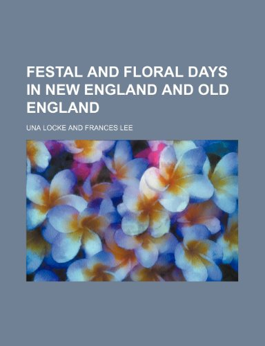 Festal and Floral Days in New England and Old England  2010 edition cover