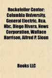 Rockefeller Center Columbia University, General Electric, Rca, Nbc, Diego Rivera, News Corporation, Wallace Harrison, Alfred P. Sloan N/A edition cover
