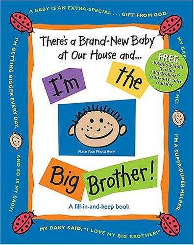 There's a Brand-New Baby at Our House and ... I'm the Big Brother!   2007 9781400309672 Front Cover