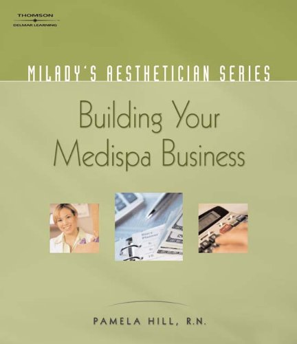 Milady's Aesthetician Series: Building Your MediSpa Business   2009 9781401881672 Front Cover