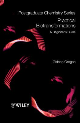 Practical Biotransformations A Beginner's Guide  2009 (Guide (Instructor's)) 9781405193672 Front Cover