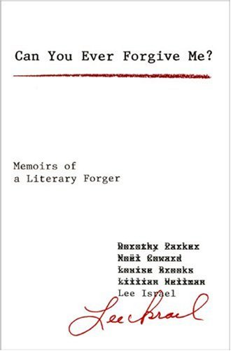 Can You Ever Forgive Me? Memoirs of a Literary Forger  2008 edition cover