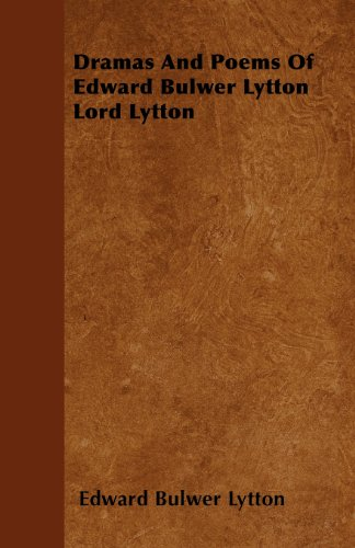 Dramas And Poems Of Edward Bulwer Lytton Lord Lytton  0 edition cover