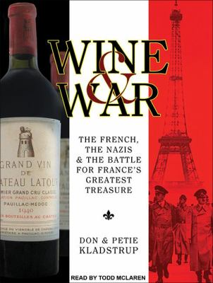 Wine and War: The French, the Nazis, and the Battle for France's Greatest Treasure  2012 edition cover