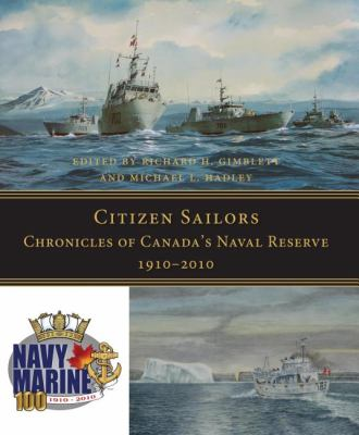 Citizen Sailors Chronicles of Canada's Naval Reserve, 1910-2010  2010 9781554888672 Front Cover