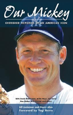Our Mickey Cherished Memories of an American Icon  2007 edition cover