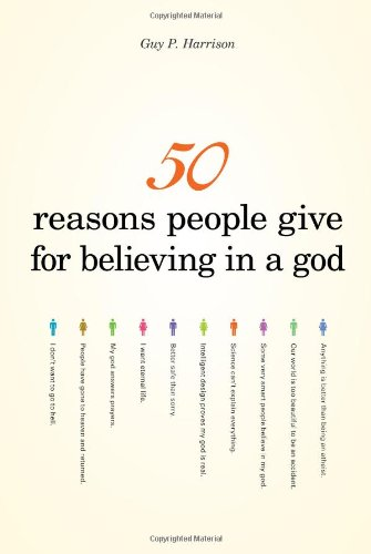 50 Reasons People Give for Believing in a God   2008 edition cover