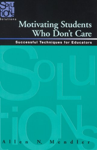 Motivating Students Who Don't Care Successful Techniques for Educators N/A edition cover