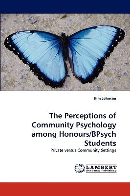 Perceptions of Community Psychology among Honours/Bpsych Students N/A 9783838384672 Front Cover