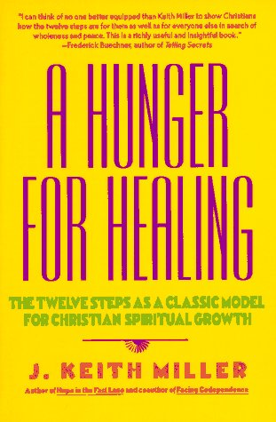 Hunger for Healing The Twelve Steps As a Classic Model for Christian Spiritual Growth N/A edition cover