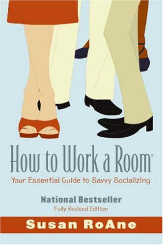 How to Work a Room Your Essential Guide to Savvy Socializing 2nd 2007 (Revised) 9780061238673 Front Cover