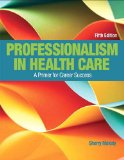 Professionalism in Health Care:   2016 9780134415673 Front Cover