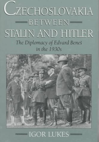 Czechoslovakia Between Stalin and Hitler The Diplomacy of Edvard Benes in the 1930s  1996 edition cover