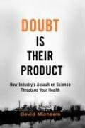 Doubt Is Their Product How Industry's Assault on Science Threatens Your Health  2007 edition cover