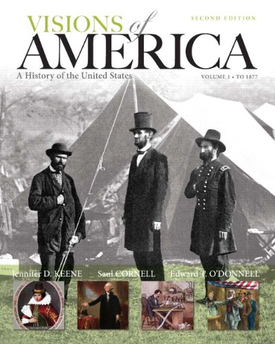 Visions of America A History of the United States, Volume One 2nd 2013 (Revised) 9780205092673 Front Cover