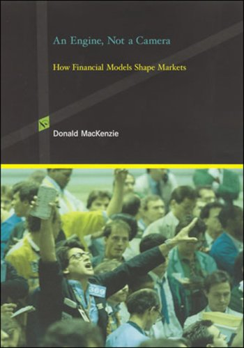 Engine, Not a Camera How Financial Models Shape Markets  2008 edition cover