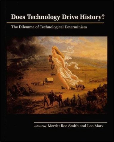Does Technology Drive History? The Dilemma of Technological Determinism  1994 edition cover