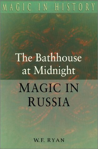 Bathhouse at Midnight An Historical Survey of Magic and Divination in Russia  1999 edition cover