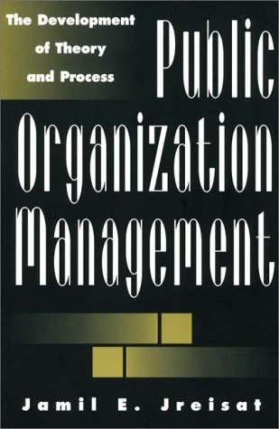 Public Organization Management The Development of Theory and Process N/A 9780275967673 Front Cover