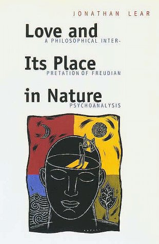Love and Its Place in Nature A Philosophical Interpretation of Freudian Psychoanalysis  1999 9780300074673 Front Cover