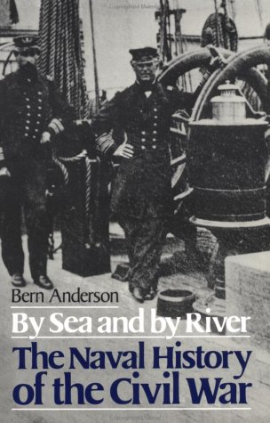 By Sea and by River The Naval History of the Civil War Revised 9780306803673 Front Cover