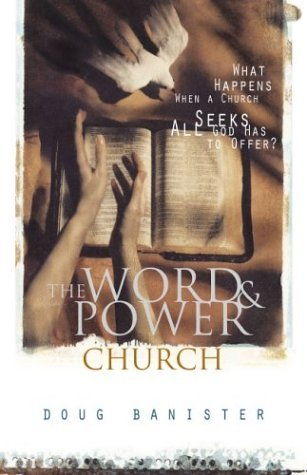 Word and Power Church Pb What Happens When a Church Seeks All God Has to Offer  2002 9780310242673 Front Cover