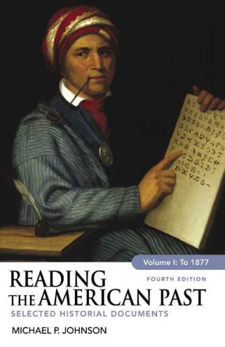 Reading the American Past, Volume I: To 1877 Selected Historical Documents 4th 2008 edition cover