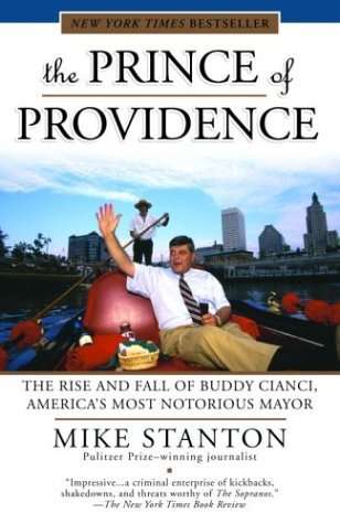 Prince of Providence The Rise and Fall of Buddy Cianci, America's Most Notorious Mayor  2004 (Reprint) edition cover