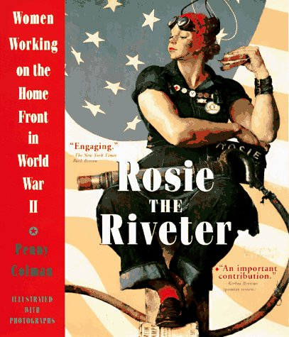 Rosie the Riveter Women Working on the Homefront in World War II N/A edition cover