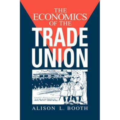 Economics of the Trade Union   1995 9780521464673 Front Cover
