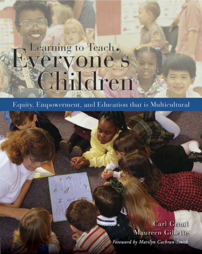Learning to Teach Everyone's Children Equity, Empowerment, and Education That Is Multicultural  2006 9780534644673 Front Cover