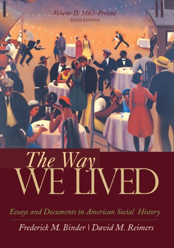 Way We Lived Essays and Documents in American Social History, 1865-Present 6th 2008 edition cover