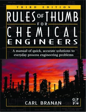 Rules of Thumb for Chemical Engineers A Manual of Quick, Accurate Solutions to Everyday Process Engineering Problems 3rd 2002 (Revised) 9780750675673 Front Cover