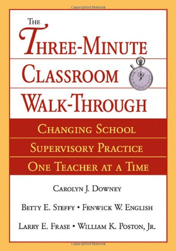 Three-Minute Classroom Walk-Through Changing School Supervisory Practice One Teacher at a Time  2004 edition cover