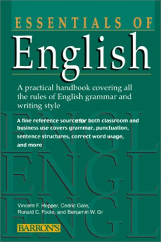 Essentials of English : A Practical Handbook Covering All the Rules of English Grammar and Writing Style 5th 2000 (Expanded) 9780764113673 Front Cover